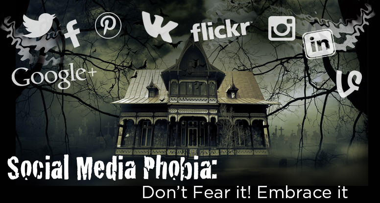 Social Media: Don't Fear it! Embrace it!